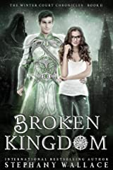 Broken Kingdom (The Winter Court Chronicles Book 2) Kindle Edition