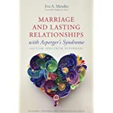 Marriage and Lasting Relationships with Asperger's Syndrome: Successful Strategies for Couples or Counselors