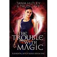 The Trouble With Magic (The Elemental Witch Series Book 1) (English Edition)