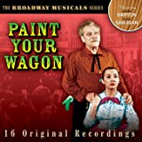 Paint Your Wagon: The Broadway Musicals Series (Original Broadway Cast)