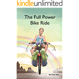 The Full Power Bike Ride: A Cycle Touring Odyssey From England to New Zealand