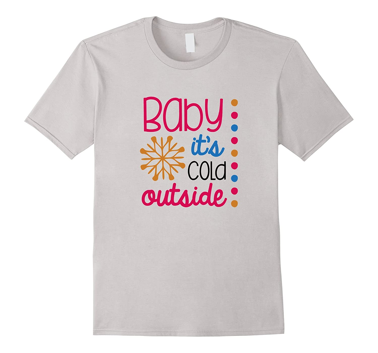 Baby It's Cold Outside Classic Fit Tshirt-BN