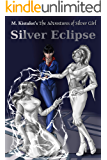 Silver Eclipse (The Adventures of Silver Girl Book 2)