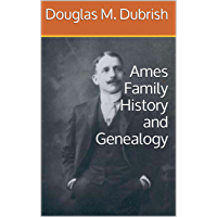 Ames Family History and Genealogy