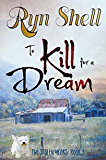 To Kill for a Dream (The Stolen Years Series Book 3)