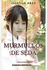 Murmullos de seda (Spanish Edition) Kindle Edition
