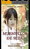 Murmullos de seda (Spanish Edition)