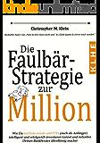 Die Faulbär-Strategie zur Million: Wie Du mit Indexfonds und ETFs (auch als Anfänger) intelligent und erfolgreich investieren kannst und ganz nebenbei machst - ETF Buch (German Edition)