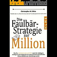 Die Faulbär-Strategie zur Million: Wie Du mit Indexfonds und ETFs (auch als Anfänger) intelligent und erfolgreich investieren kannst und ganz nebenbei ... machst - ETF Buch (German Edition)