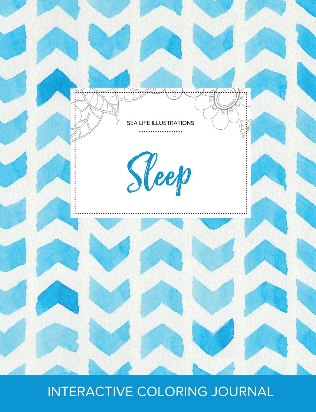 Read Online Adult Coloring Journal: Sleep (Sea Life Illustrations, Watercolor Herringbone) ebook