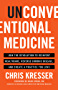 Unconventional Medicine: Join the Revolution to Reinvent Healthcare, Reverse Chronic Disease, and Create a Practice You Love (English Edition)