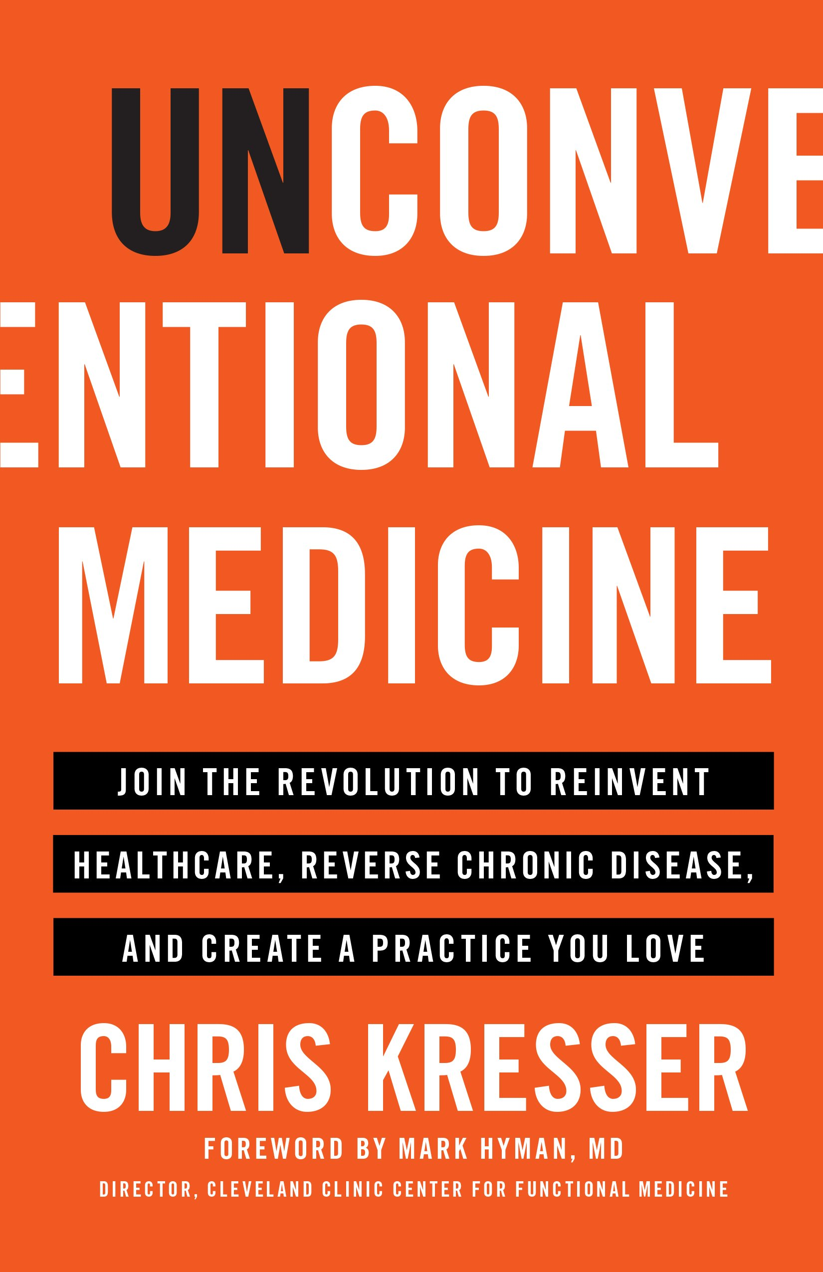 Unconventional Medicine Join The Revolution To Reinvent Healthcare