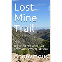 Lost Mine Trail / Big Bend National Park, Texas: (Illustrated Edition) (English Edition)