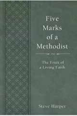 Five Marks of a Methodist: The Fruit of a Living Faith (Wesley Discipleship Path Series) Hardcover