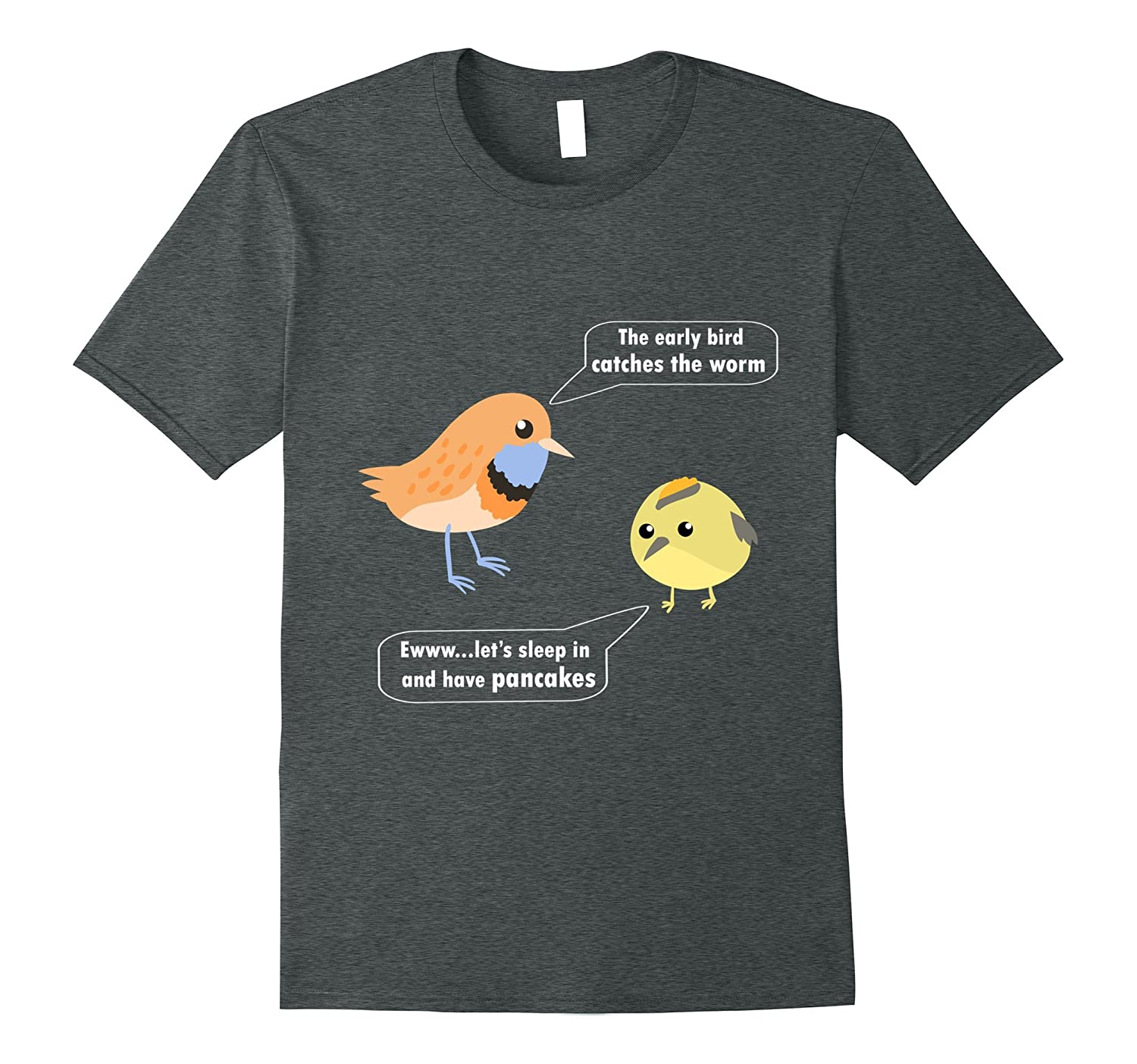 3420ac85f1 Early bird catches the worm cute funny bird idiom shirts-ANZ ...