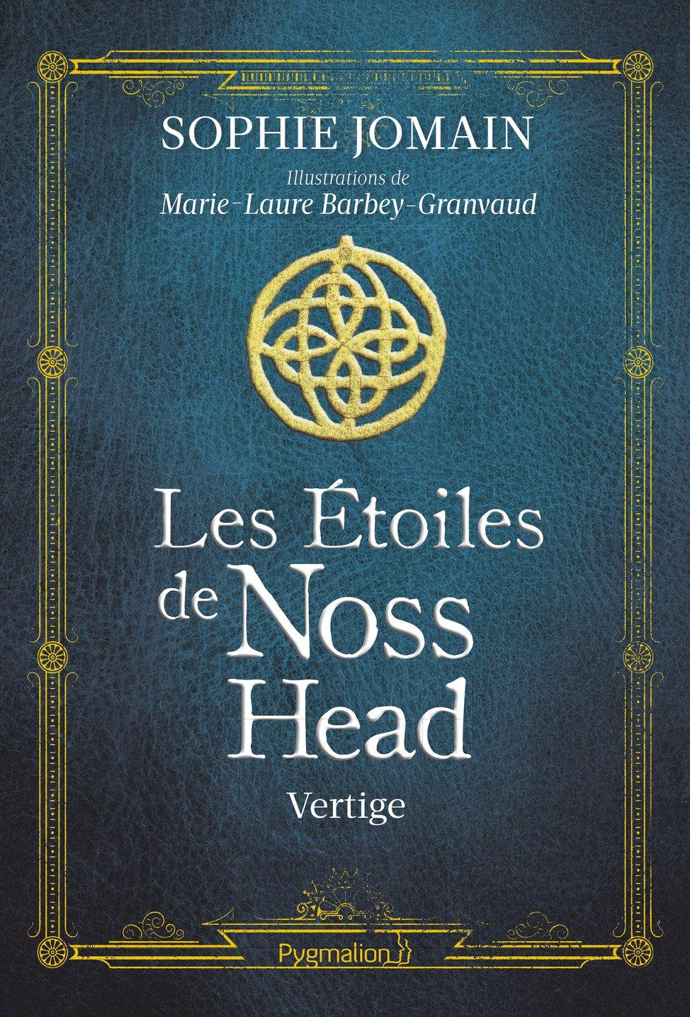 Les étoiles de Noss Head, Tome 1 : Vertige Relié – 26 octobre 2016 Marie-Laure Barbey-Granvaud Sophie Jomain Pygmalion 2756420875