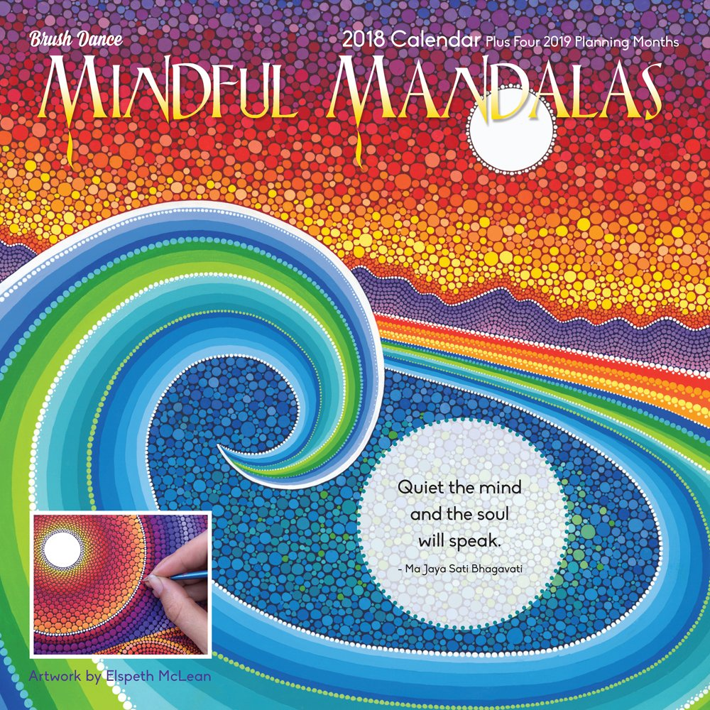 Mindful Mandalas 2018 Wall Calendar: Brush Dance and Elspeth McLean ...