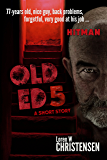 OLD ED 5: A Short Story