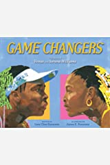 Game Changers: The Story of Venus and Serena Williams Hardcover