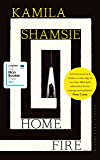 Home Fire: LONGLISTED FOR THE WOMEN'S PRIZE FOR FICTION 2018