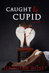 Caught by Cupid Kindle Edition