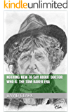 Nothing New To Say About Doctor Who 4: The Tom Baker Era