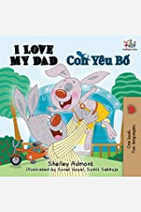 I Love My Dad: English Vietnamese (English Vietnamese Bilingual Collection) (Vietnamese Edition) Paperback