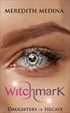 Witchmark: A Paranormal Urban Fantasy Prequel: Daughters of Hecate - Prequel