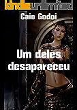 Um deles desapareceu (Portuguese Edition)