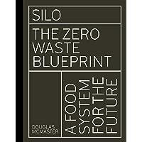 Silo: The Zero Waste Blueprint