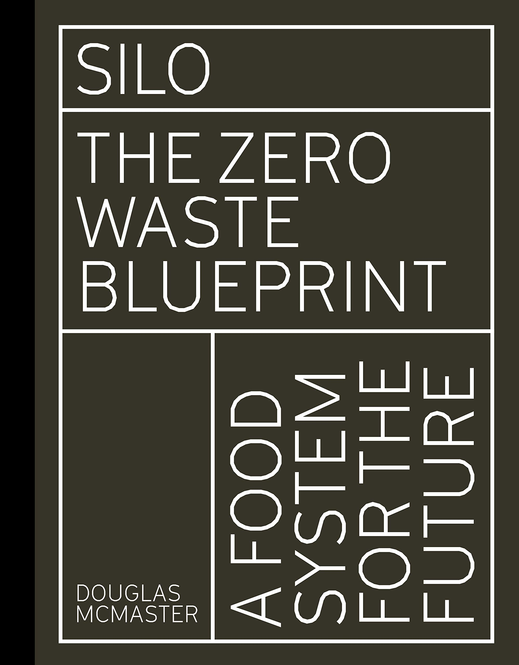 Silo: The Zero Waste Blueprint: Amazon co uk: Mr  Douglas McMaster