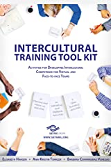 SIETAR Europa Intercultural Training Tool Kit: Activities for Developing Intercultural Competence for Virtual and Face-to-face Teams (SIETAR Intercultural Book Series 2) Kindle Edition