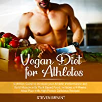 Vegan Diet for Athletes: Nutrition Guide to Increase Your Athletic Performance and Build Muscle with Plant Based Food…