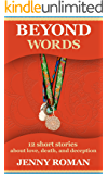 Beyond Words: 12 short stories about love, death, and deception