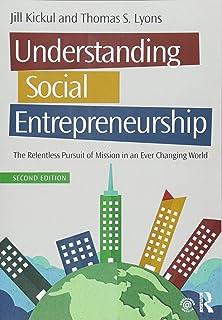 Understanding Social Entrepreneurship: The Relentless Pursuit of