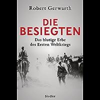 Die Besiegten: Das blutige Erbe des Ersten Weltkriegs