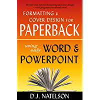 Formatting & Cover Design for Paperback Using Only Word & PowerPoint