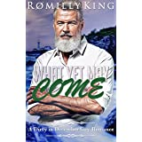 What Yet May Come: A friends to lovers mature romance