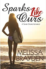 Sparks Like Ours (Seven Shores Romance)