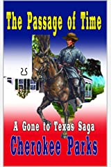 """The Passage of Time: A Western Adventure From The Author of """"Silver, Gold and Blood in Arizona"""" (A Gone To Texas Western Book 1) Kindle Edition"""