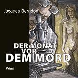 Der Monat vor dem Mord (5:25 Stunden, ungekürzte Lesung auf 5 Audio-CDs + 1 Bonus MP3-CD)