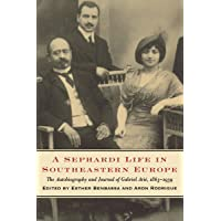 A Sephardi Life in Southeastern Europe: Autobiography and Journal of Gabriel Arie, 1863-1939 (Samuel and Althea Stroum Book (Paperback))