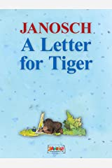 A Letter for Tiger: The story of how Little Bear and Little Tiger invented the letter post, the air mail and the telephone (The Panama - Library by Janosch Book 2) Kindle Edition