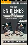 Dominio en Bienes Raíces: Revendiendo Casas y Propiedades de Alquiler (2 libros en 1): Alcanza Tu Libertad Financiera Ahora con la Inversión en Bienes Raíces (Real Estate Investing) (Spanish Edition)