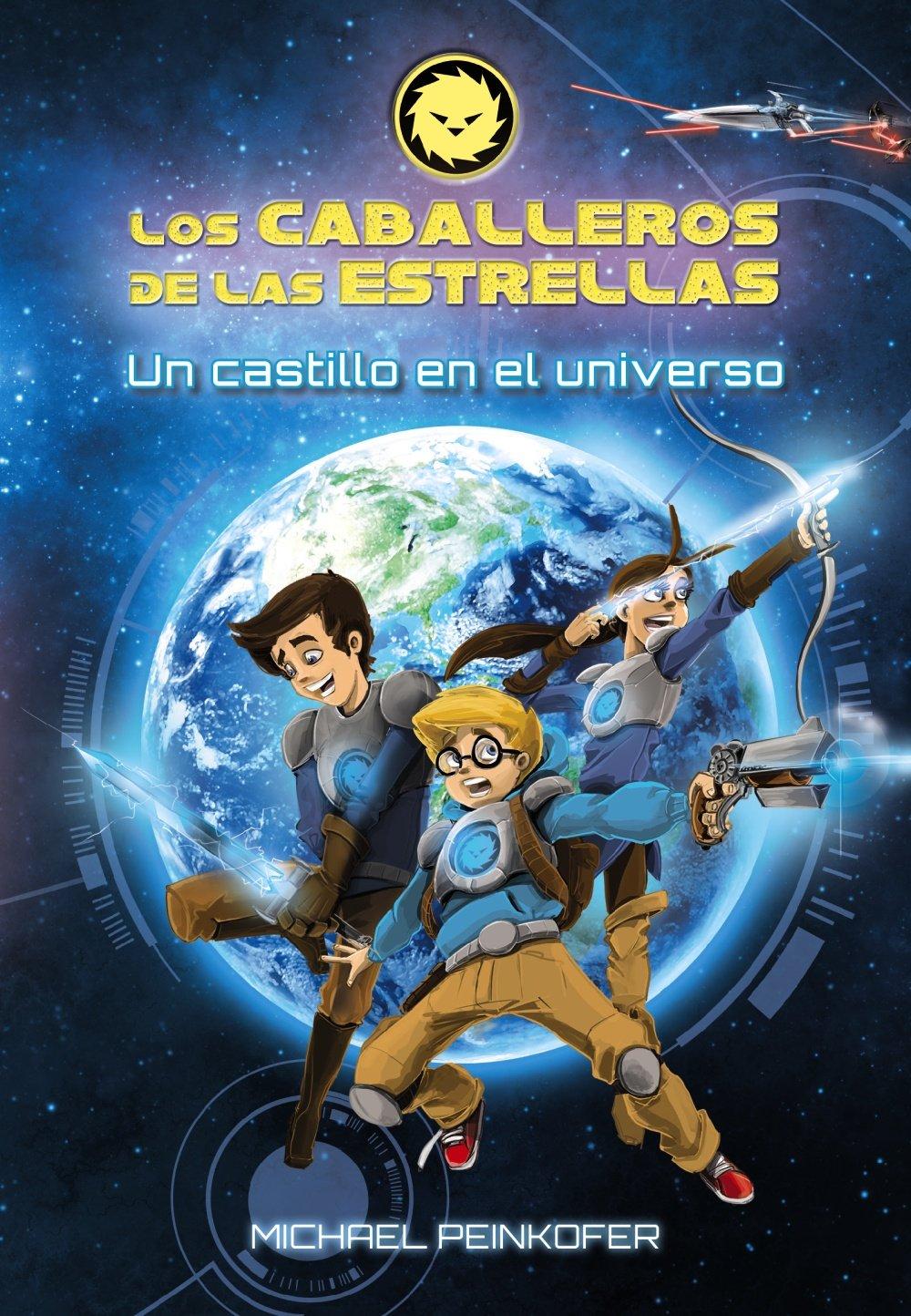 Los Caballeros de las Estrellas 1. Un castillo en el universo (Literatura Infantil (6-11 Años) - Los Caballeros De Las Estrellas)