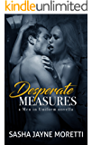 Desperate Measures (Men in Uniform Book 1)