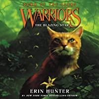 The Blazing Star: Warriors: Dawn of the Clans, Book 4