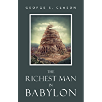 The Richest Man in Babylon (Original Classic Edition) (English Edition)