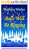 Bells Will Be Ringing: A Sweet Lesbian Christmas Romance