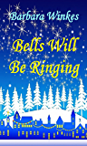 Bells Will Be Ringing: A Sweet Lesbian Christmas Romance (English Edition)